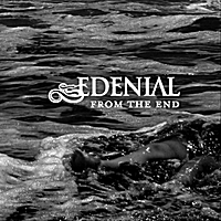 Edenial | From The End