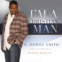 E. Dewey Smith | I'm a Christian Man