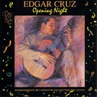 Edgar Cruz | Opening Night