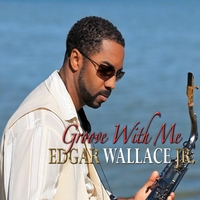 Edgar Wallace Jr. | Groove With Me