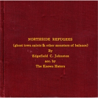 Edgefield C. Johnston & The Known Haterz | Northside Refugees