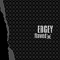 Edgey | Flawed