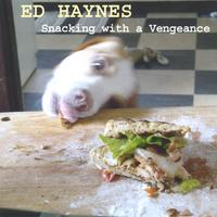 Ed Haynes | Snacking with a Vengeance