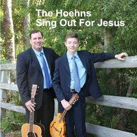 The Hoehns | The Hoehns Sing Out for Jesus