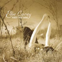 Edie Carey | When I Was Made