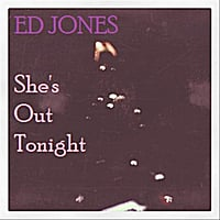 Ed Jones | She's Out Tonight