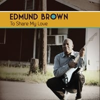 Edmund Brown | To Share My Love