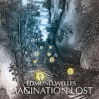 Edmund Welles | Imagination Lost