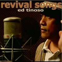 Ed Tinoso | Revival Songs