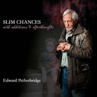 Edward Petherbridge | Slim Chances With Additions & Afterthoughts
