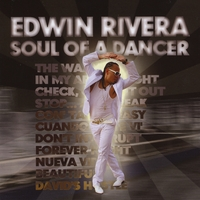 Edwin Rivera | Soul of A Dancer