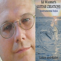 Ed Woomer | Ed Woomer's Guitar Creations (Instrumental Solos)