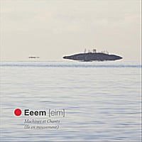 Eeem [eim] | Machines et Chants