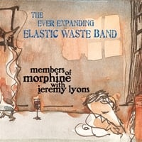 The Ever Expanding Elastic Waste Band | Members of Morphine with Jeremy Lyons