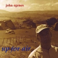 John Egenes | Up For Air