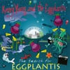 Kenny Young and the Eggplants: The Search for Eggplantis... or Glam on the Half Shell