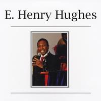E. henry hughes