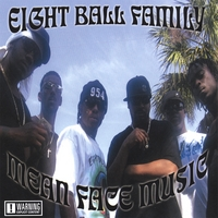 Eight Ball Family | Mean Face Music