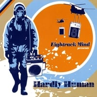 Eightrack Mind | Hardly Human