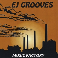 Ej Grooves | Music Factory