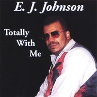 E. J. Johnson | Totally With Me