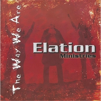 Elation Ministries | The Way We Are