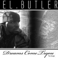 El. Butler | Dreams Come Tryou