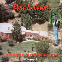 Elvis L Carden | Living In An Old Guitar