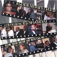 Elder Henry Mckenzie Davis With El Shaddai | For the Rest of My Days