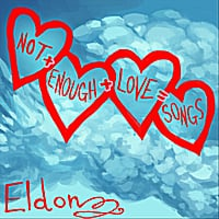 Eldon | Not Enough Love Songs