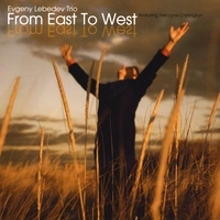 Evgeny Lebedev Trio | From East To West
