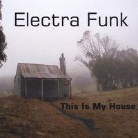 Electra Funk | This Is My House