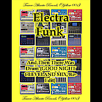 Electra Funk | And Then There Was Drum (Goodnight Cleveland Mix, Re-Edit)