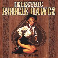 The Electric Boogie Dawgz | Sloppy, Fast & Loud
