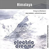 Electric Dreams | Himalaya (Shangri-La Meditation)
