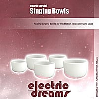 Electric Dreams | Quartz Crystal Singing Bowls