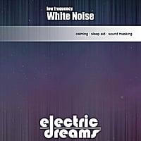 Electric Dreams | Low Frequency White Noise