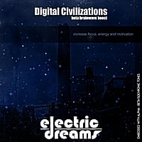Electric Dreams | Digital Civilizations: Beta Brainwave Boost