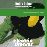 Electric Dreams | Boing Doing: Alpha Tones for a Happy Mind