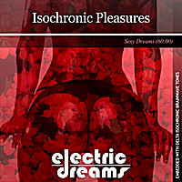 Electric Dreams | Isochronic Pleasures