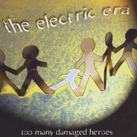 The Electric Era | Too Many Damaged Heroes