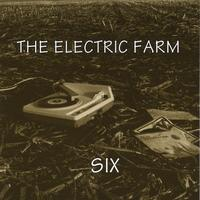 The Electric Farm | Six