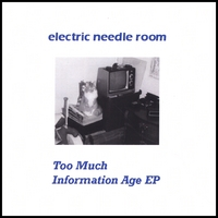 Electric Needle Room | Too Much Information Age EP