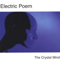 Electric Poem | The Crystal Mind