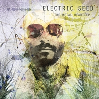 Electric Seed | The Metal Heart