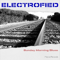 Electrofied | Sunday Morning Blues