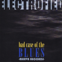 Electrofied | Bad Case of the Blues