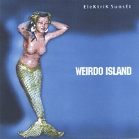 EleKtriK SunsEt | Weirdo Island