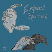 Elephant Revival | It's Alive