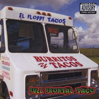 El Floppy Tacos | Full Frontal Taco